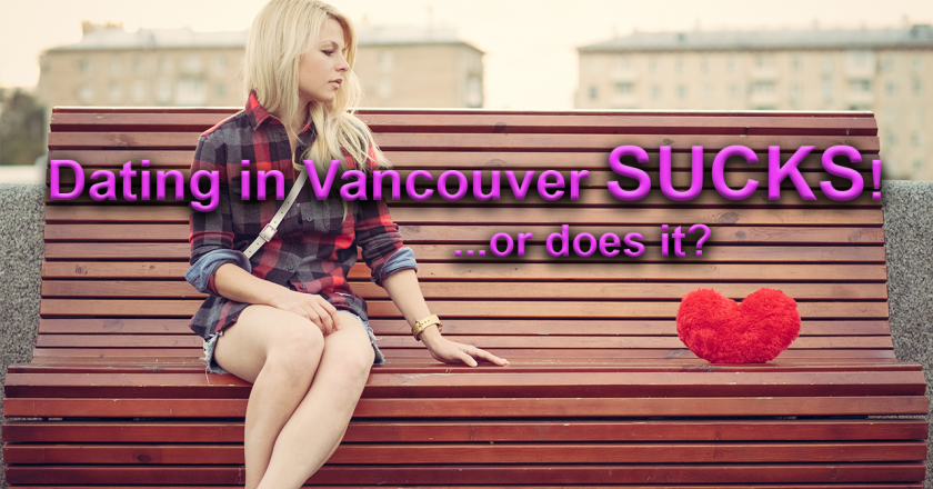 Dating in Vancouver and reasons to love vancouverites